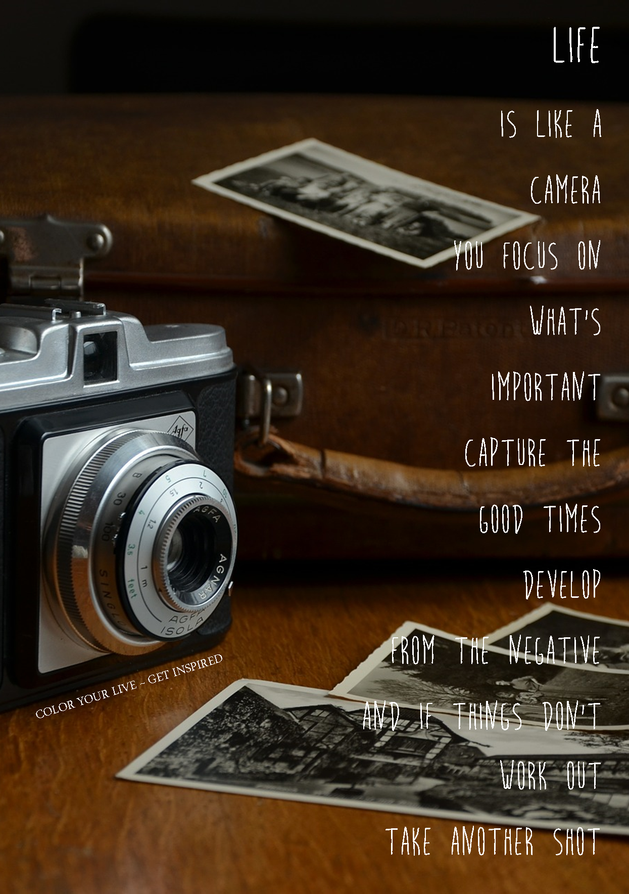 Color Your Life Quotes Life Is Like A Camera Color Your Life  Get Inspired  Quotes