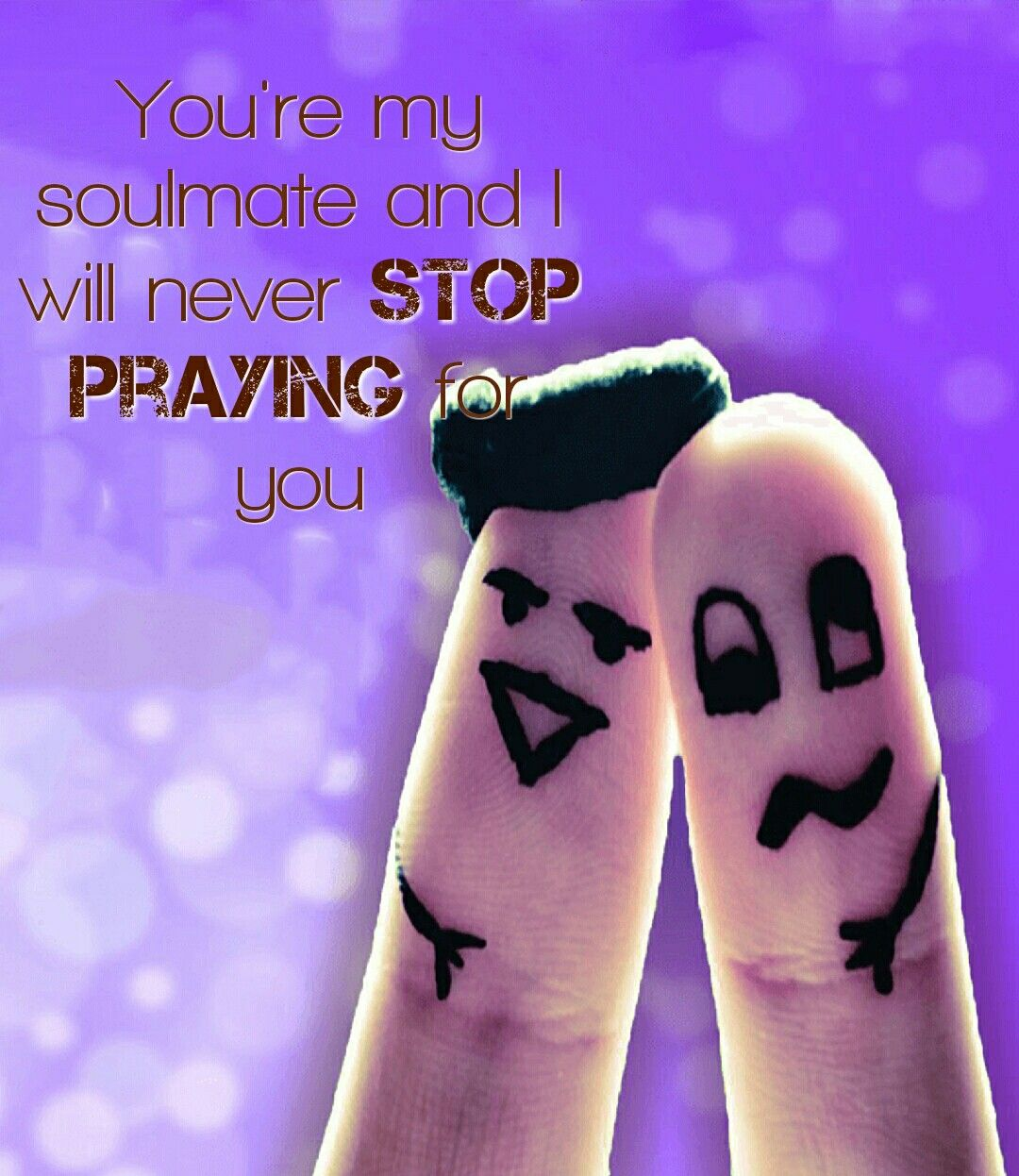 Never Stop Praying For Your Soulmate Friendship Day Quotes Happy Friendship Day Happy Friendship Day Images