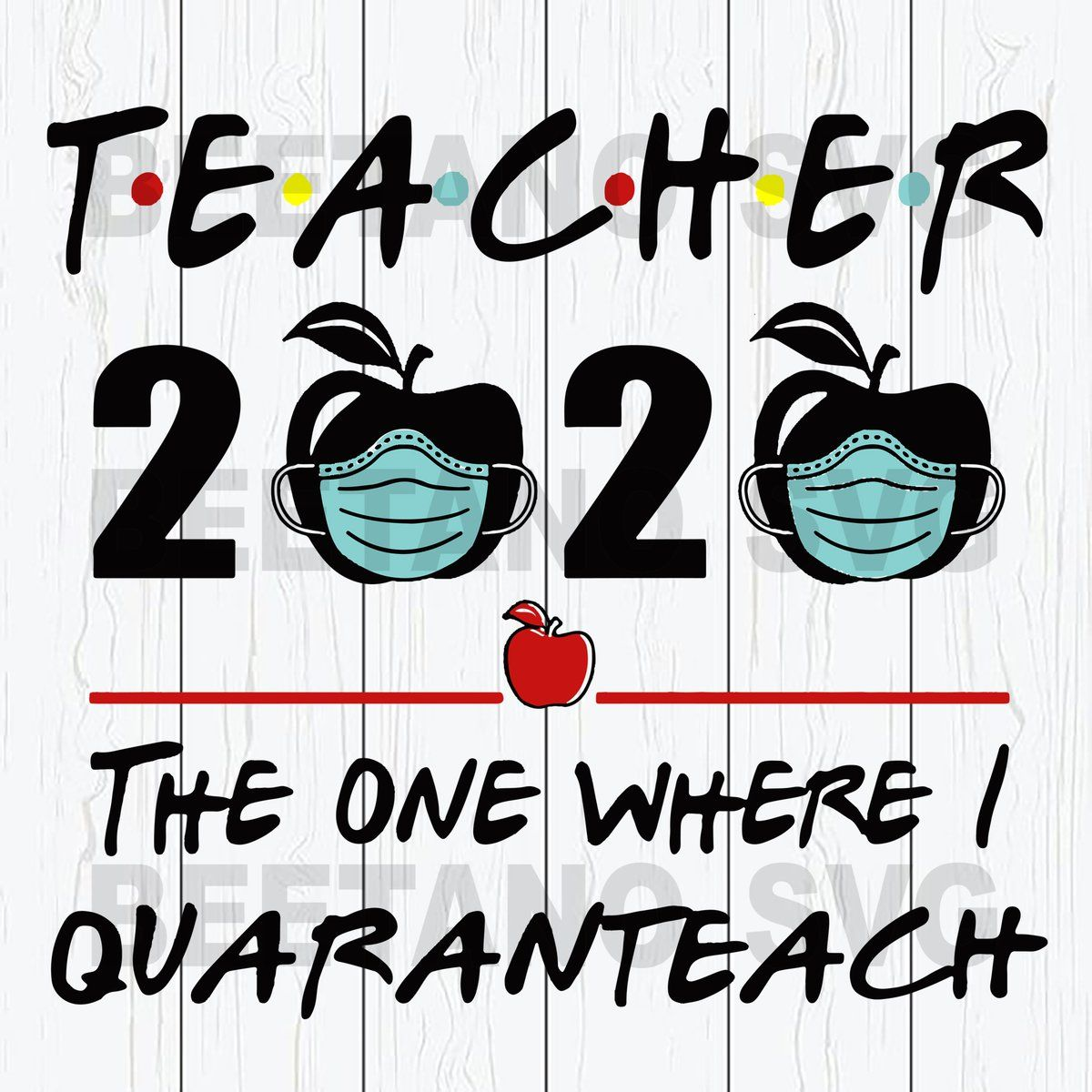 Teacher 2020 The One Where I Quaranteach Svg Files