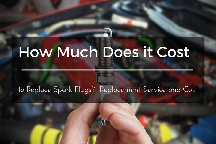 How Much to Replace Spark Plugs? Replacement Service and ... Cost To Replace Spark Plugs And Wires on