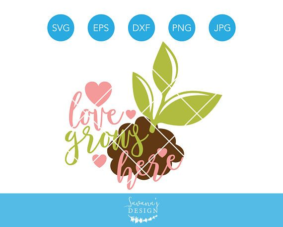 Download Love Grows Here SVG, Love, Plant, Bloom, Family, Home ...