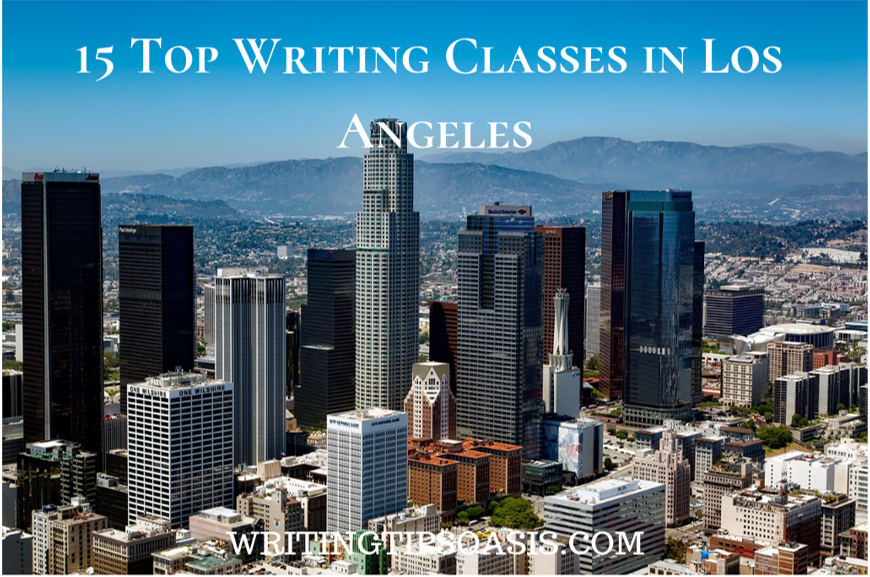 15 Top Writing Classes In Los Angeles Cool Places To Visit Los Angeles California Places To Visit