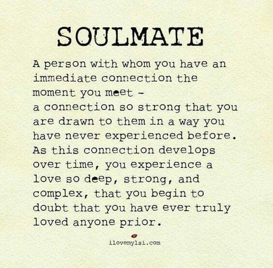 Maybe this will happen to me. Although I've never felt an immediate connection the moment I met someone.