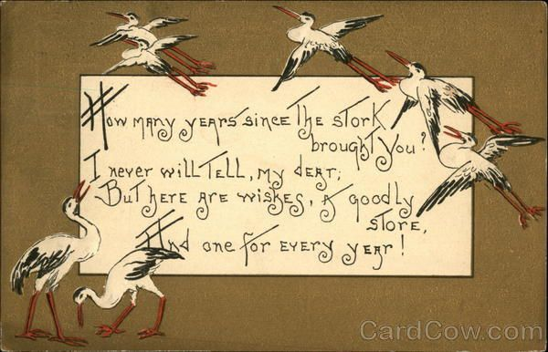 How Many Years Since the Stork Brought You? I Never Will Tell, my Dear