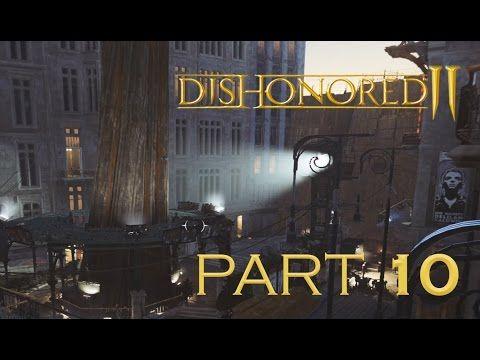 Dishonored 2 Pc Walkthrough Gameplay Part 10 Stealth Very Hard No Stealth Dishonored Dishonored 2