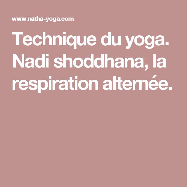 Technique Du Yoga Nadi Shoddhana La Respiration Alternee Natha Yoga Yoga Respiration