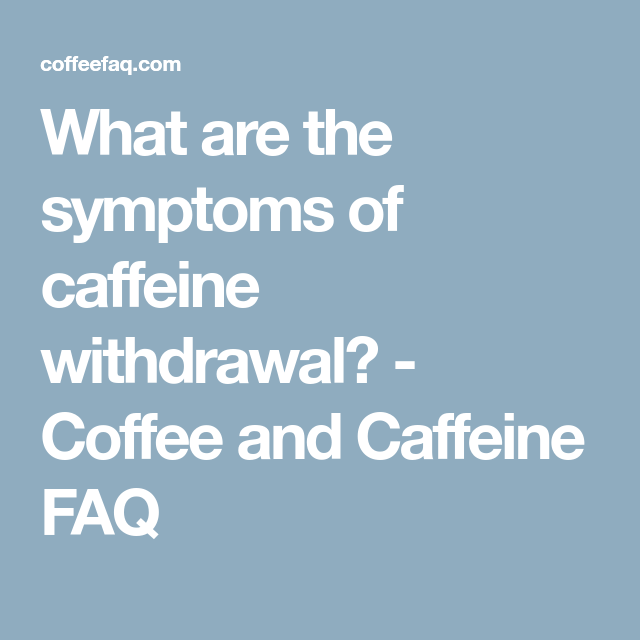 Caffeine Withdrawal Symptoms And Side Effects