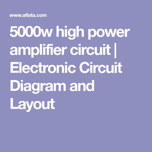 5000w high power amplifier circuit electronic circuit diagram and rh pinterest com