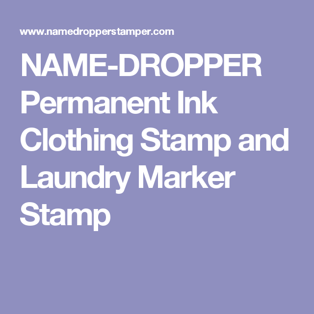 Name Dropper Permanent Ink Clothing Stamp And Laundry Marker Stamp
