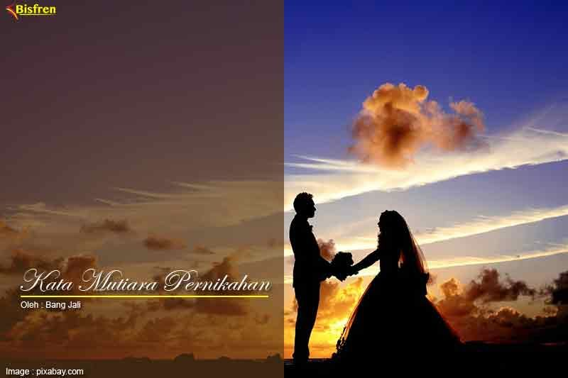 Koleksi Kata Bijak Dan Kata Mutiara Tentang Pernikahan Quotes
