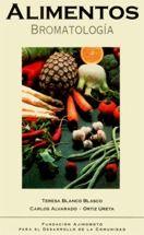 Título: Alimentos bromatología / Autor: Blanco Blasco, Teresa / Ubicación: FCCTP – Gastronomía – Tercer piso / Código: G 641.3 B57