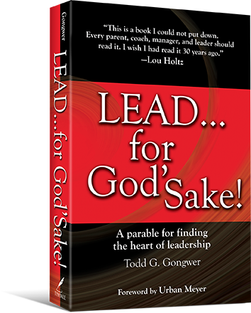 Lead For Gods Sake By Todd G Gongwer Great Book On Leadership