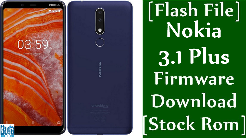 Flash File] Nokia 3 1 Plus Firmware Download [Stock Rom] | Firmware