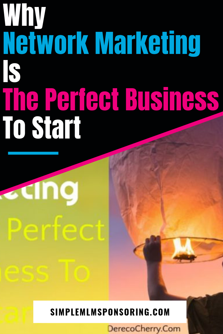 Why Network Marketing Is The Perfect Business To Start