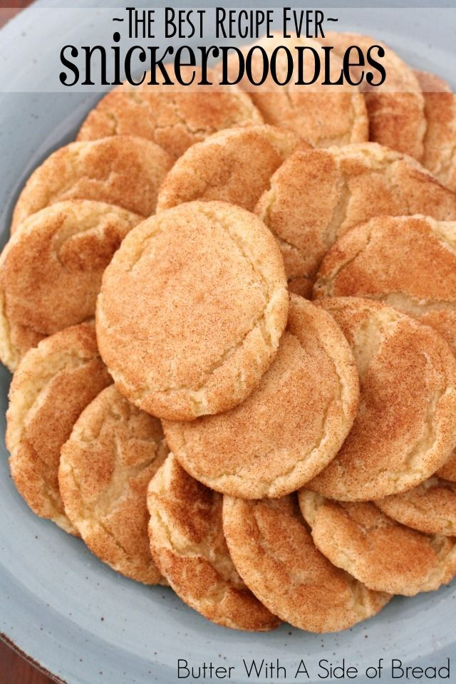 The Best Snickerdoodle Cookies Recipe Ever Butter With A Side Of