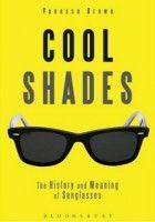 """""""Cool Shades"""" la gran mayoría de nosotros parece más atractivo cuando se pone gafas de sol. Pero, ¿por qué? Vanessa Brown, profesora de arte y diseño en la Nottingham Trent University, quiere responder a esta pregunta con Cool Shades, un libro en el que explora las conexiones culturales y psicológicas entre las gafas de sol y la idea moderna de lo """"cool""""."""