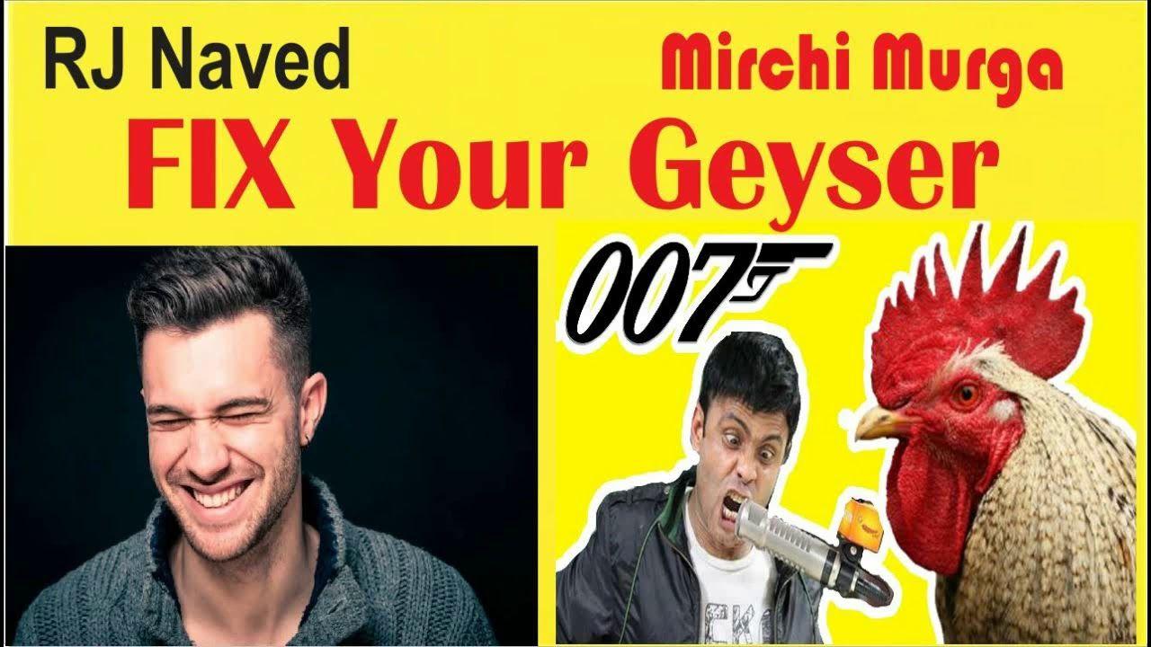 Rj Naved Fix Your Geyser Mirchi Murga Different