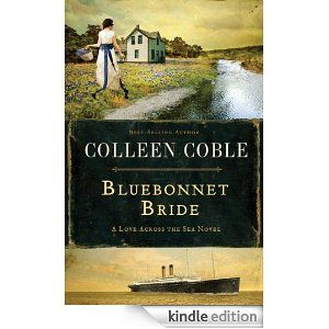Bluebonnet Bride (Love Across The Sea) eBook by  Colleen Coble (available April 2014)