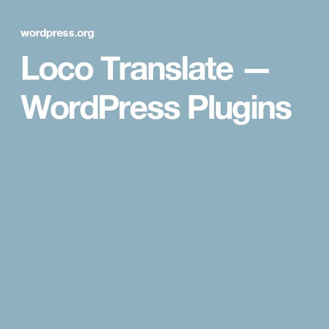 Loco Translate — WordPress Plugins | web design - WordPress | Pinterest