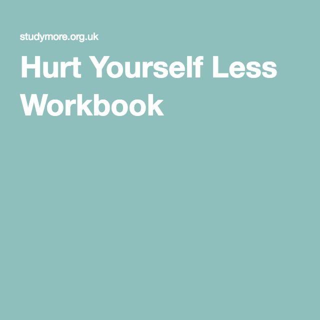 Hurt yourself less workbook self harm resource design education hurt yourself less workbook self harm resource solutioingenieria Images