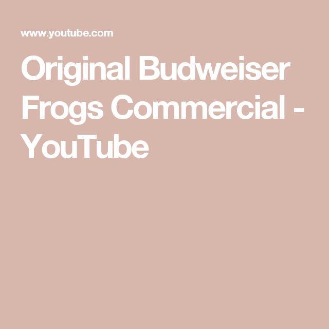 Original budweiser frogs commercial youtube bud light beer original budweiser frogs commercial youtube light beerbud aloadofball Images