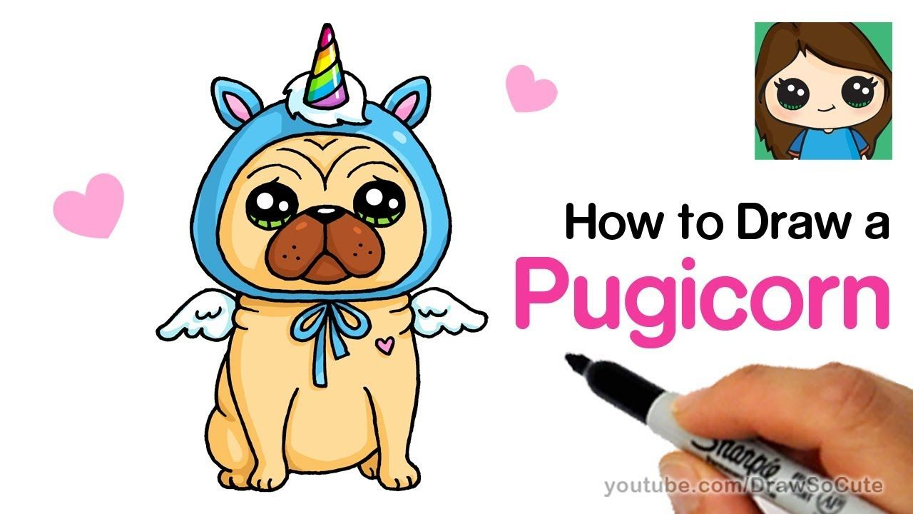 How To Draw A Pugicorn Unipug Pug Unicorn Youtube Drawing For