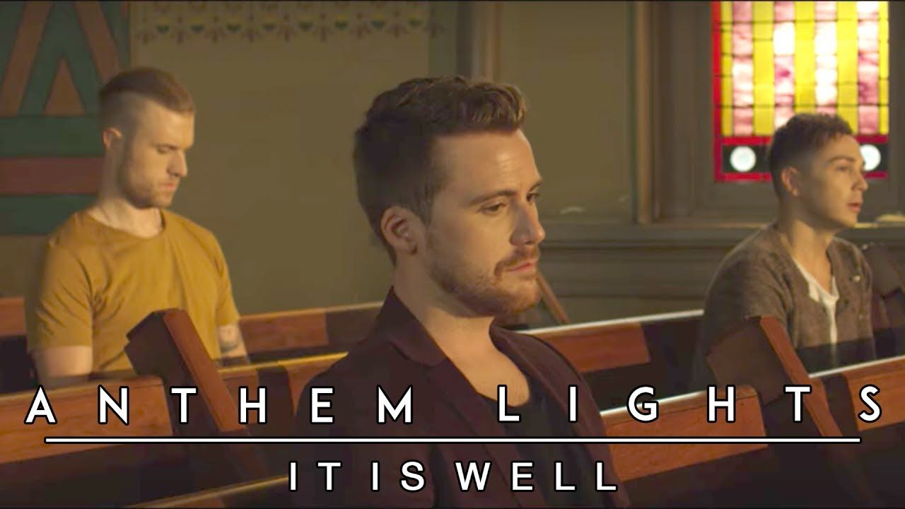 It Is Well Anthem Lights Cover Youtube Anthem Lights