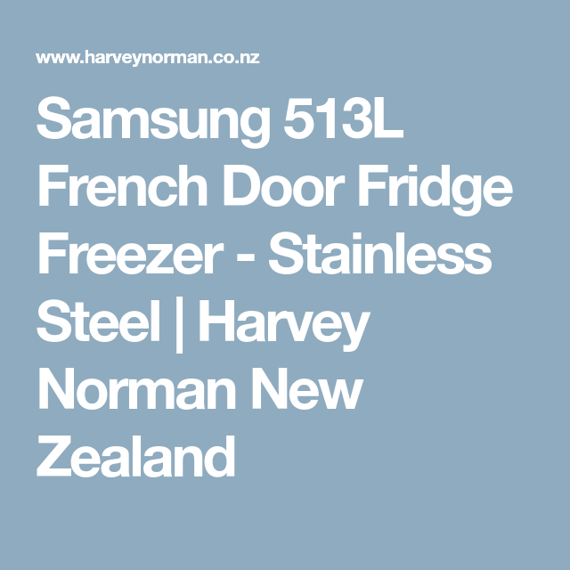 Samsung 513l French Door Fridge Freezer Stainless Steel Harvey