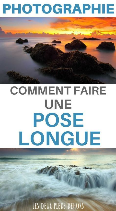 Comment faire une pose longue en photo ? Le guide complet