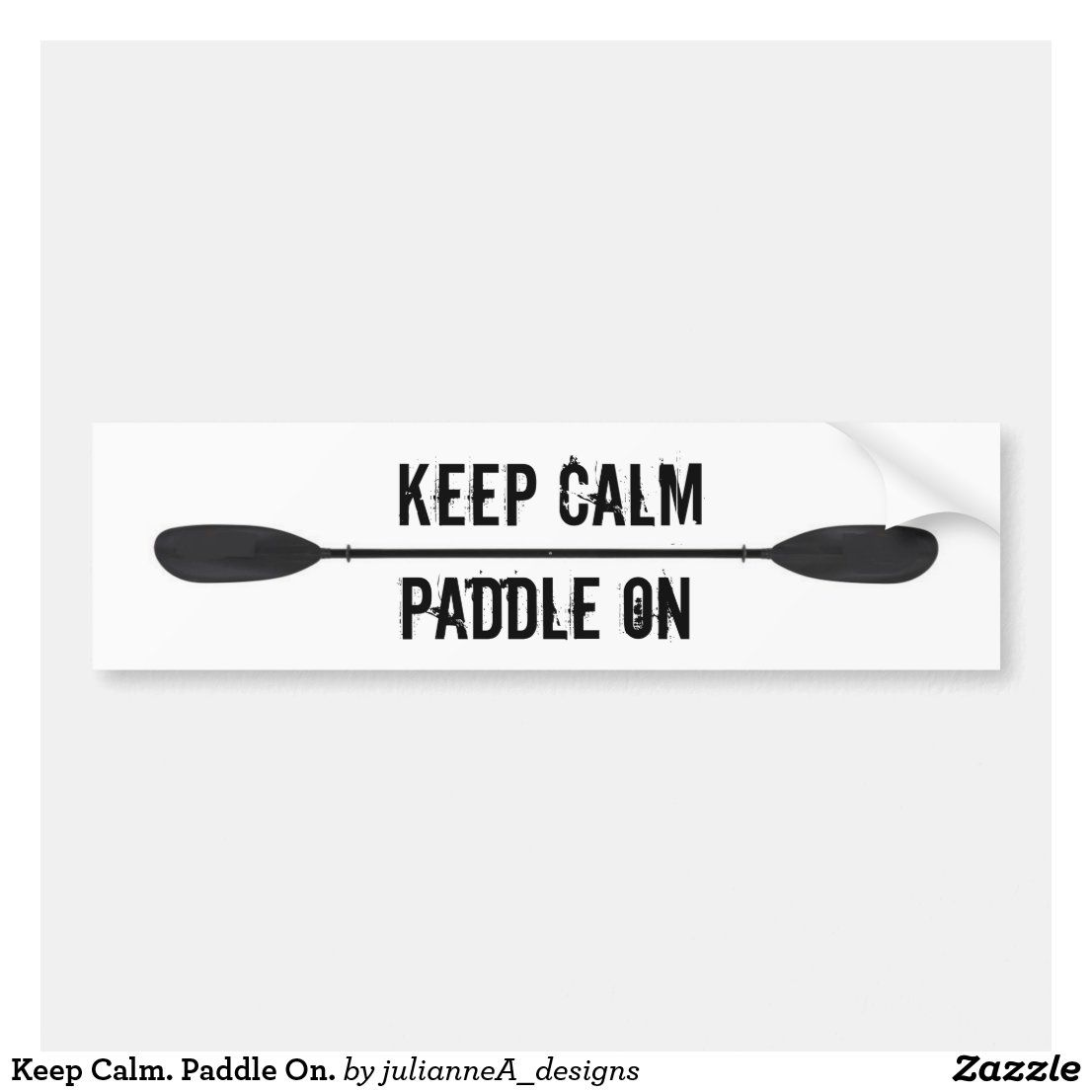 Keep Calm Paddle On Bumper Sticker Bumper Stickers Bumpers Stickers [ 1106 x 1106 Pixel ]