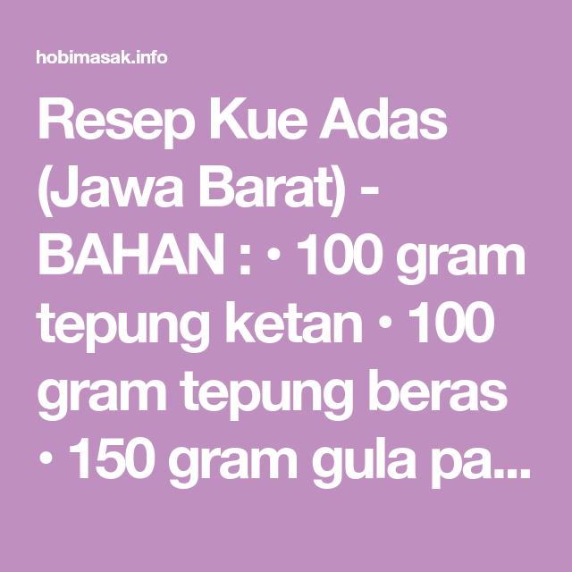 Resep Kue Adas Jawa Barat Bahan 100 Gram Tepung Ketan 100
