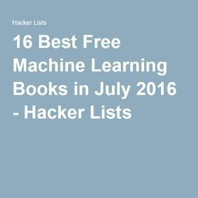 16 Best Free Machine Learning Books in July 2016 - Hacker Lists