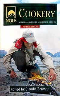 NOLS Cookery -- tasty backcountry cooking