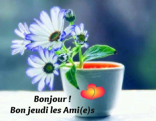 Bonjour Bon Jeudi Les Ami E S Bon Jeudi Jeudi Et