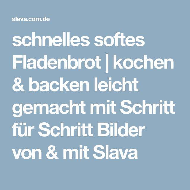 schnelles softes Fladenbrot | kochen & backen leicht gemacht mit Schritt für Schritt Bilder von & mit Slava
