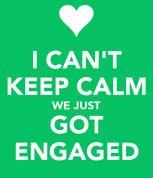 10 Thoughts I Had Immediately After Getting Engaged Life Unsweetened Engagement Quotes Cant Keep Calm Engaged