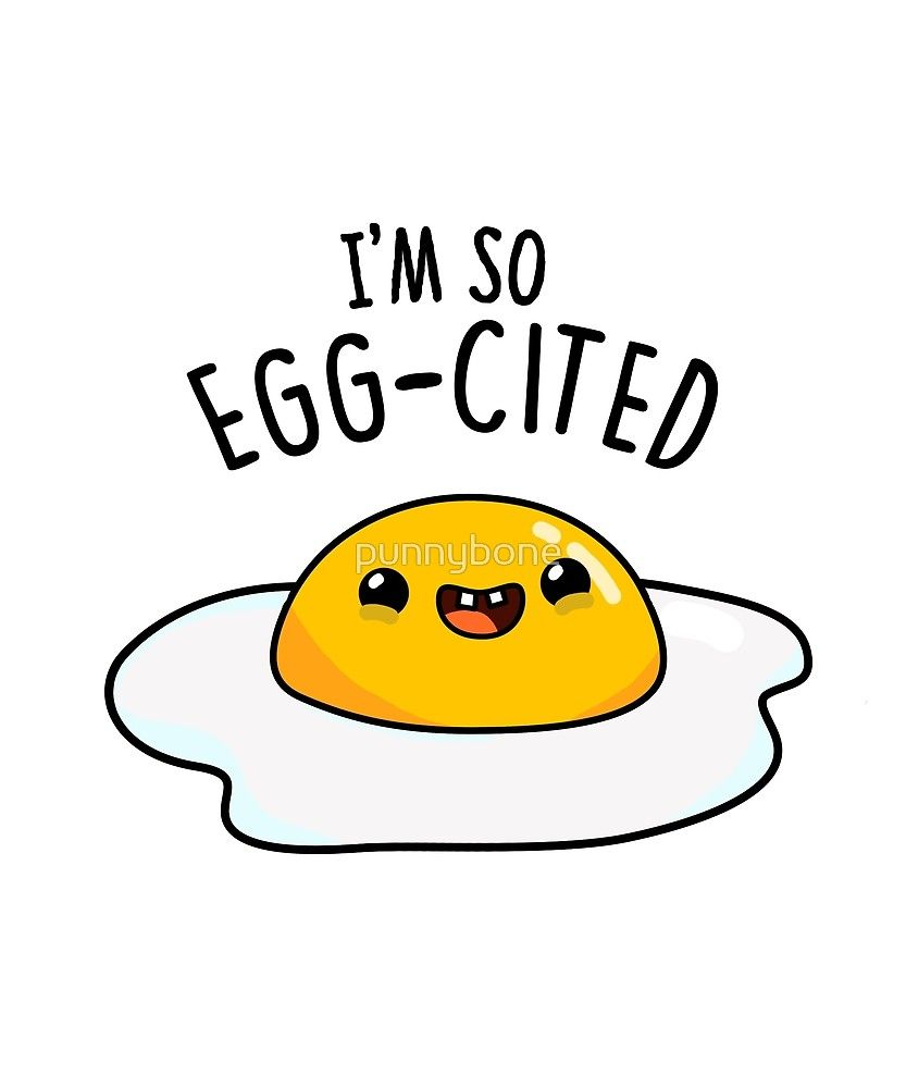 "New Funny Drawings 'Egg-cited Cute Food Pun' by punnybone ""Egg-cited Cute Food Pun"" by punnybone 