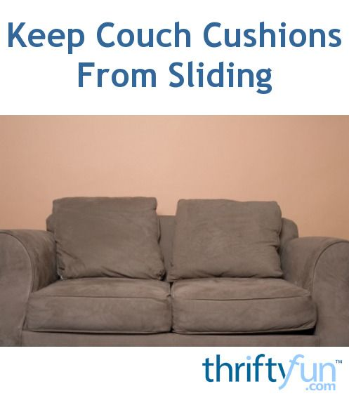 Keeping Couch Cushions From Sliding Couch Cushions Slipping Couch Cushions Couch