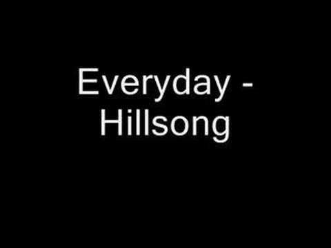 Everyday! - Hillsong - Giving your heart and will to Jesus