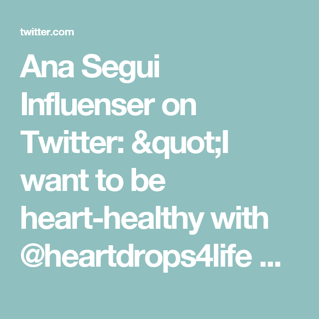 "Ana Segui Influenser on Twitter: ""I want to be heart-healthy with @heartdrops4life all-natural drops! Get yours FREE with @socialnature to #trynatural https://t.co/2KijJQdwtU"""