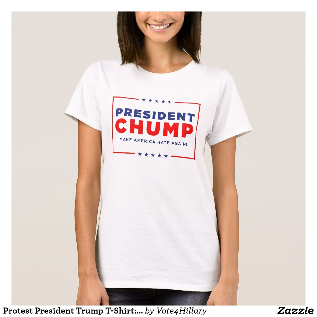 Protest President Trump T Shirt President Chump T Shirt Zazzle Com Shirts T Shirts For Women Cool T Shirts