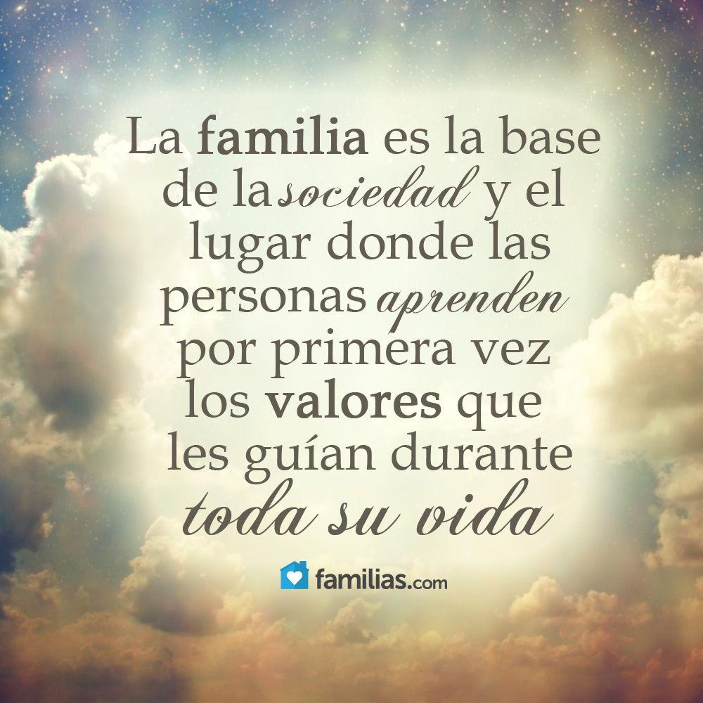 Familia: base de la sociedad … | Familia frases, Frases de la vida,  Reflexiones de la familia