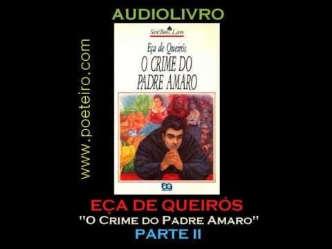 Audiolivro O Crime Do Padre Amaro De Eca De Queiroz Parte Ii