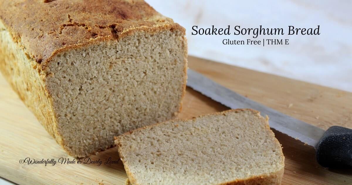 Soaked Sorghum Sandwich Bread Gluten Free Thm E Recipe In 2020 Sorghum Bread Recipe Soaked Bread Recipe Yeast Free Breads