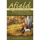 Afield...This marvelous collection features stories from some of America's finest and most respected writers about every outdoorsman's favorite and most loyal hunting partner: his dog. For the first time, the stories of acclaimed writers such as Richard Ford, Tom Brokaw, Howell Raines, Rick Bass, Sydney Lea, Jim Harrison, Tom McGuane, Phil Caputo, and Chris Camuto, come together in one collection. Hunters and non-hunters alike will recognize in these poignant tales the universal ....