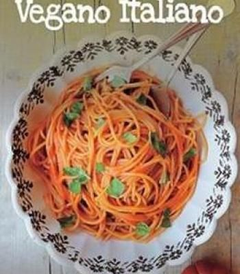 Vegano italiano 150 vegan recipes from the italian table pdf vegano italiano 150 vegan recipes from the italian table pdf forumfinder Gallery