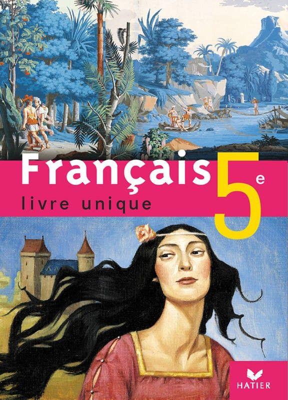 Francais 5e Livre Unique Livre France Et Livre Scolaire