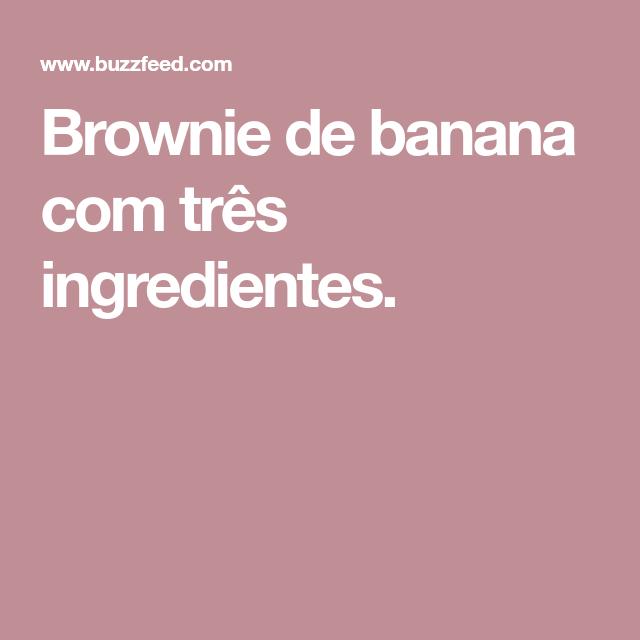 Brownie De Banana Com Três Ingredientes.