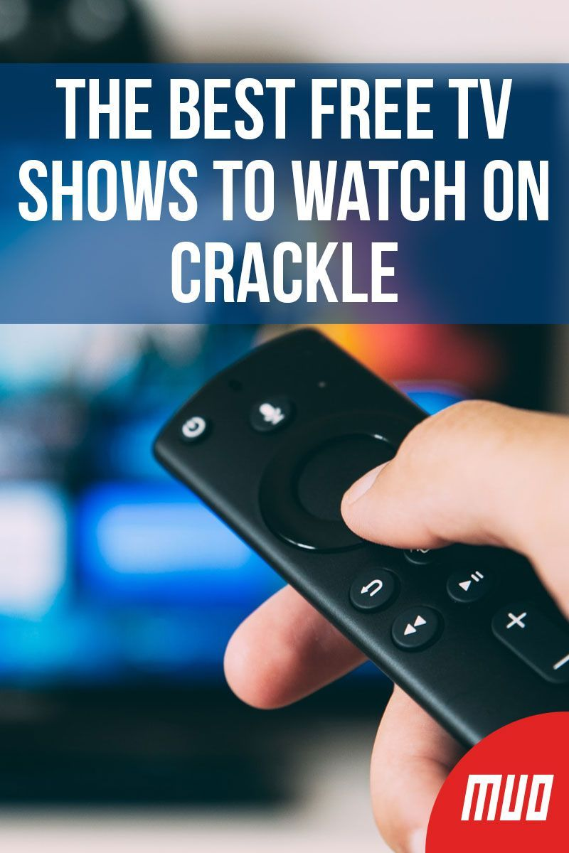 The Best Free TV Shows to Watch on Crackle Free tv shows