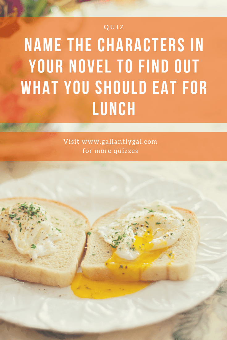 Name the characters in your novel to find out what you should eat for lunch | Lunch. Eat. Food